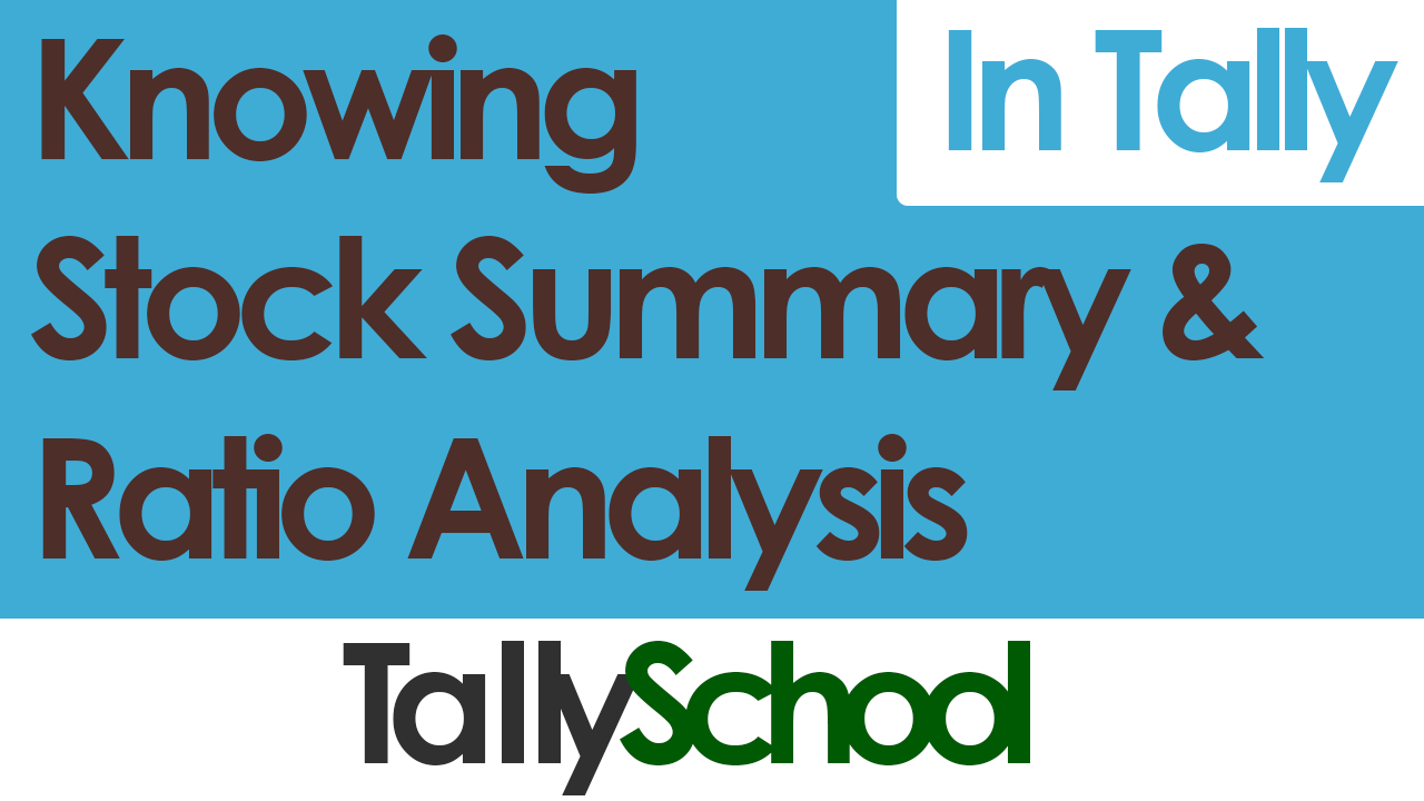 Knowing Stock Summary and Ratio Analysis in Tally