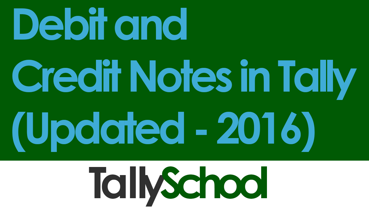 Debit and Credit Notes in Tally - 2016