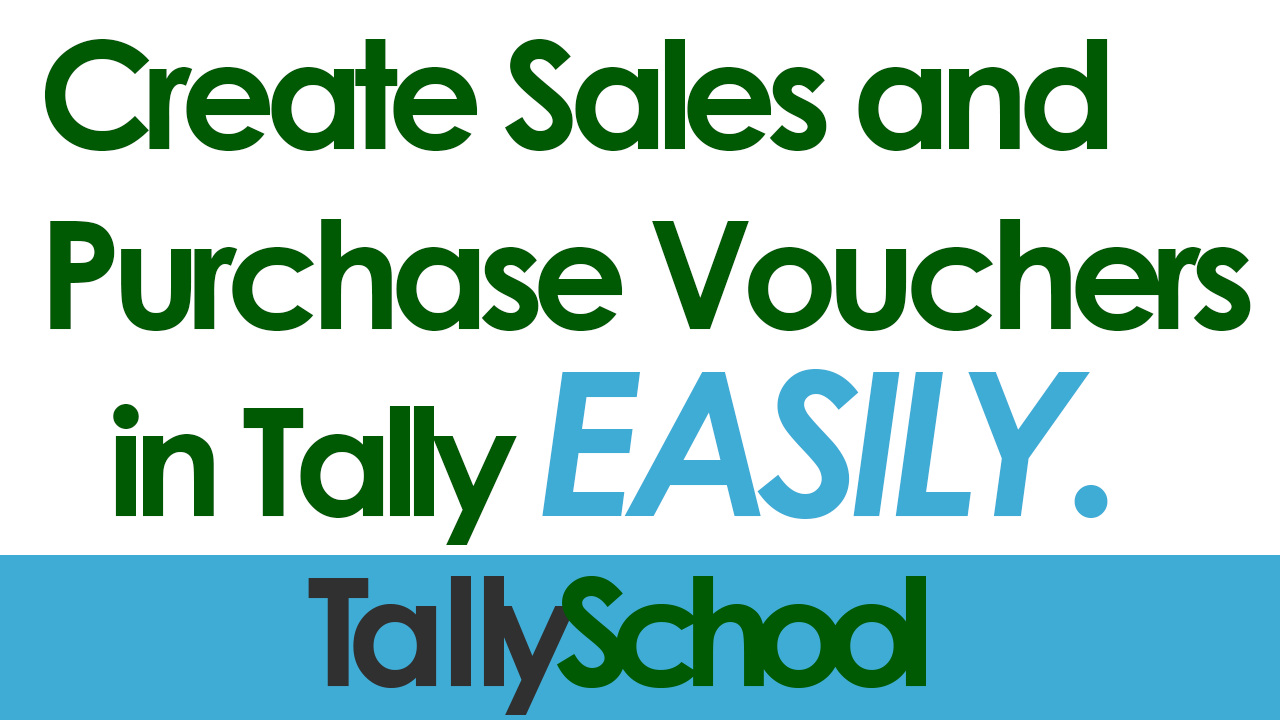 Sales and Purchase Vouchers in Tally