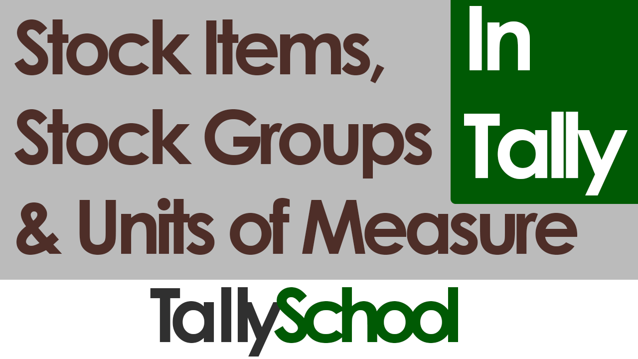 Stock Items, stock groups and units of measure in Tally