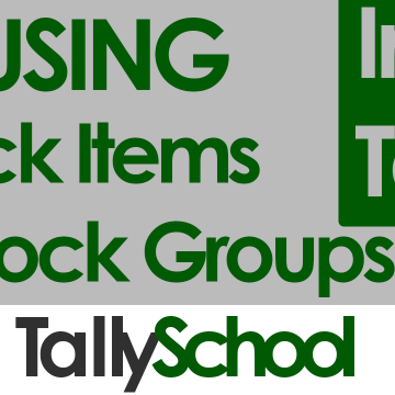 Using Stock Items and Stock Groups in Tally