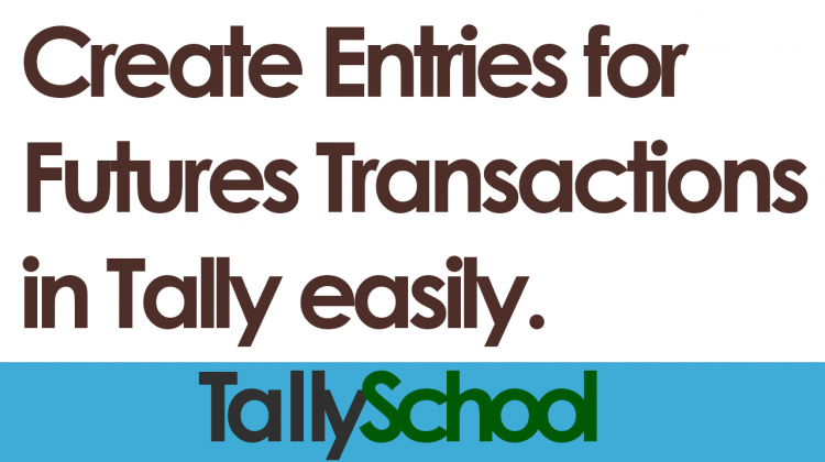 How-to-create-entries-for-Futures-Transactions-in-Tally