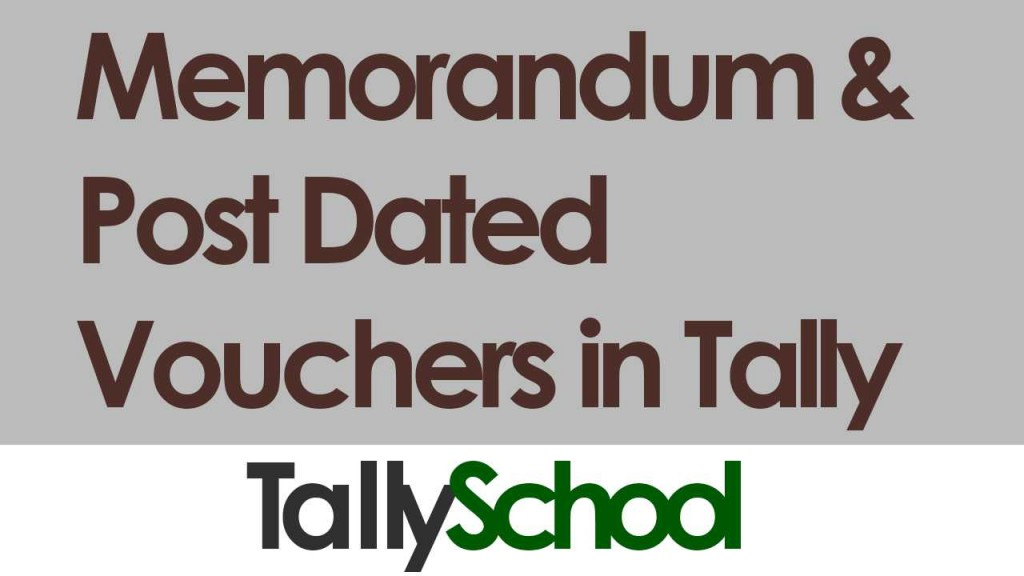Memorandum and Post Dated Vouchers in Tally