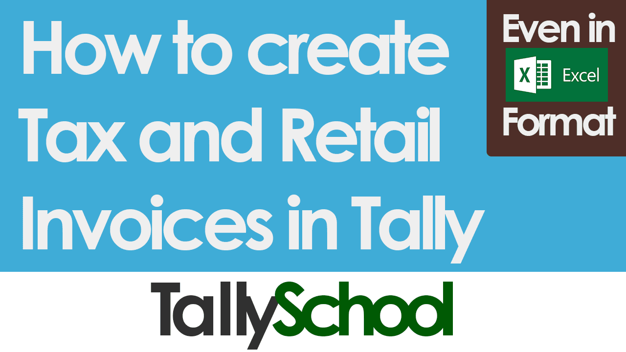 How To Create Tax And Retail Invoices In Tally - Best way to create invoices