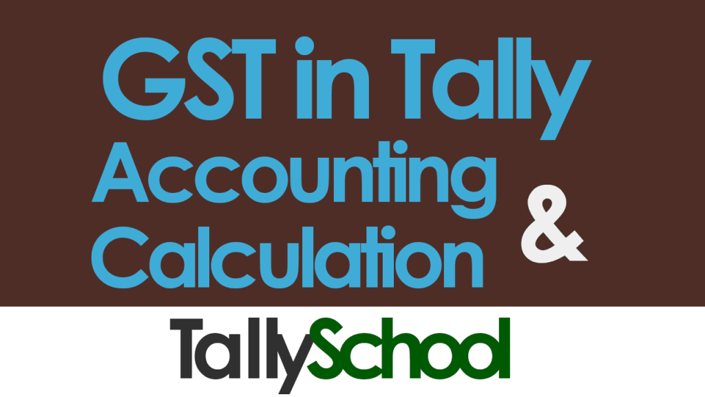 GST in Tally - Accounting and Calculation