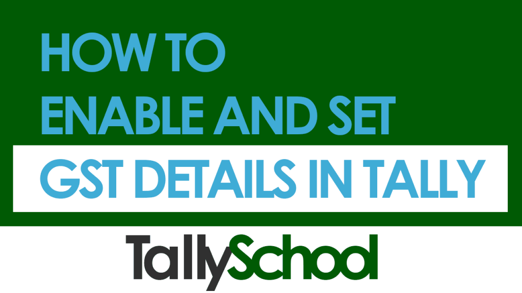 How to Enable and Set GST Details in Tally