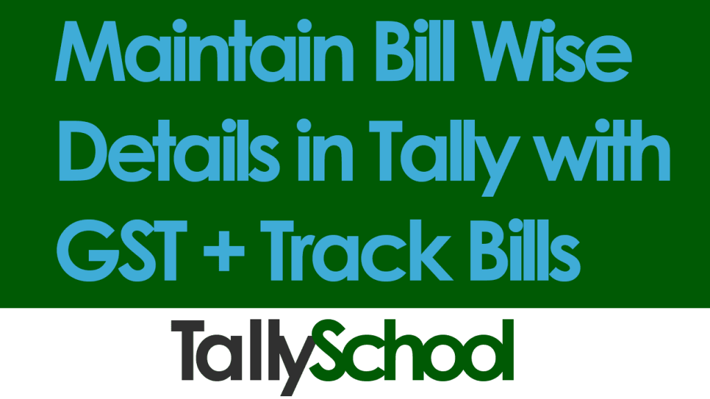 How to Maintain Bill Wise Details in Tally with GST