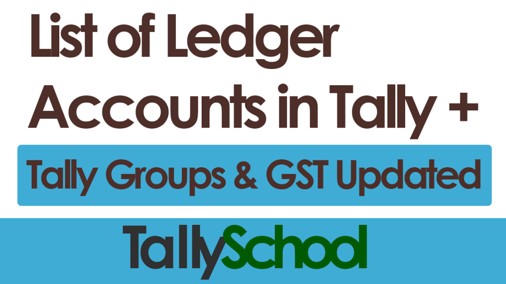 List of Ledger Accounts in Tally & Groups in Tally + PDF & GST Updated