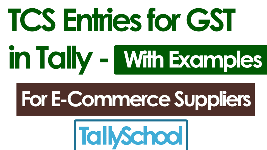 TCS Entries for GST in Tally - E-Commerce