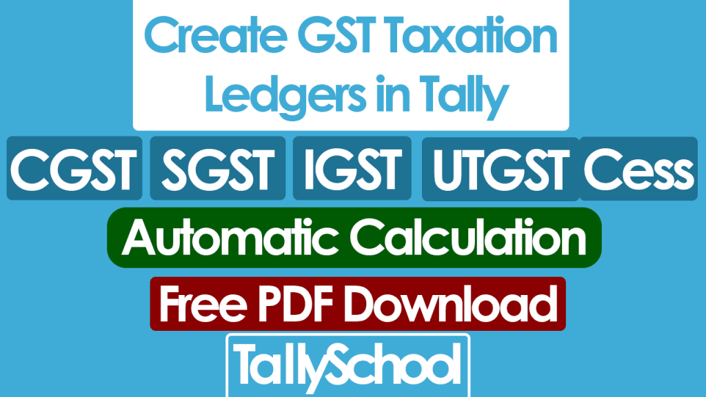 GST Taxation Ledgers in Tally - 5 GST Ledgers - Free PDF Download