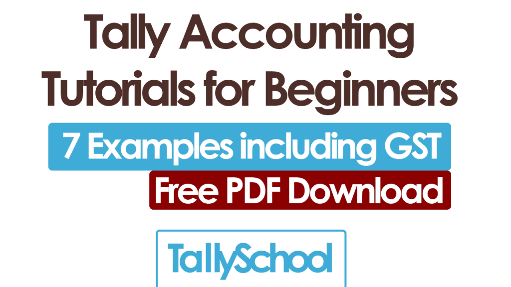 Tally Accounting Tutorials for Beginners - 7 Examples - PDF Download