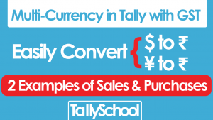 Multi-Currency in Tally ERP 9 with GST- Convert $ to ₹