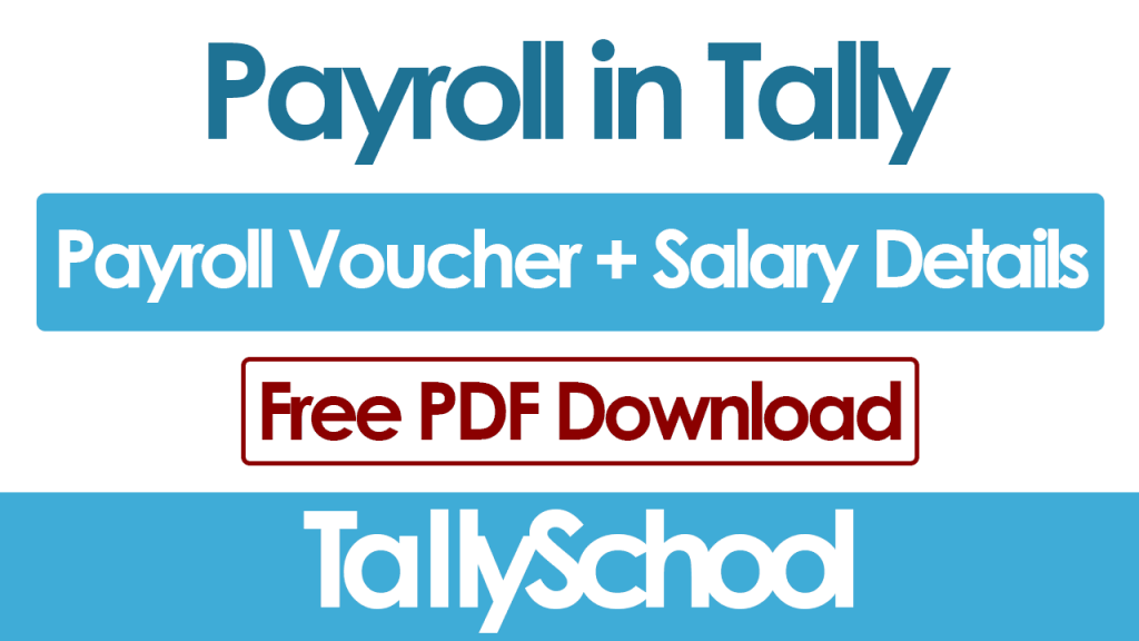 Payroll in Tally ERP 9 - Salary Details + Free PDF Download