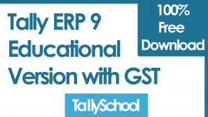 Tally ERP 9 Educational Version with GST - 100% Free Download
