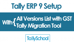 Tally ERP 9 Setup - All Version List with GST