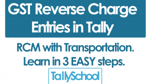 GST Reverse Charge Entry in Tally ERP 9